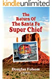 The Return Of The Santa Fe Super Chief