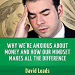 Why We're Anxious about Money and How Our Mindset Makes All the Difference | David Leads