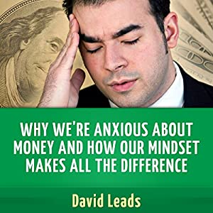 Why We're Anxious about Money and How Our Mindset Makes All the Difference Audiobook