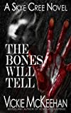 The Bones Will Tell (A Skye Cree Novel - Book Two)