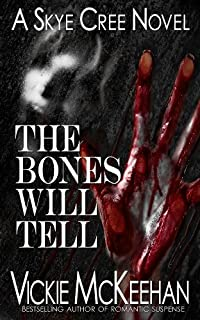 (FREE on 10/5) The Bones Will Tell by Vickie McKeehan - http://eBooksHabit.com