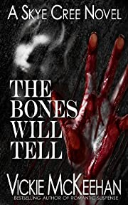 The Bones Will Tell (A Skye Cree Novel Book 2)
