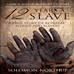 Twelve Years a Slave: Narrative of Solomon Northup | Solomon Northup