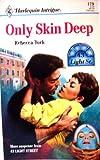 Only Skin Deep (43 Light Street, Book 4) (Harlequin Intrigue Series #179) (0373221797) by Rebecca York