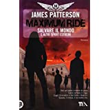 Salvare il mondo e altri sport estremi. Maximum Ridedi James Patterson