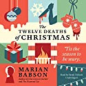 The Twelve Deaths of Christmas Audiobook by Marian Babson Narrated by Sarah Nichols