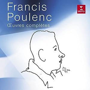 Francis Poulenc : OEuvres complètes