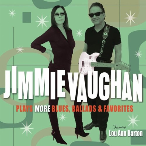 Jimmie Vaughan Plays More Blues, Ballads & Favorites