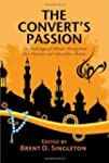 The Convert's Passion: An Anthology o...