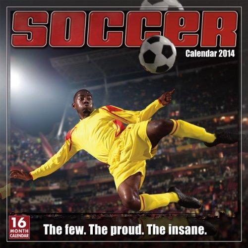 Soccer: The Original Extreme Sport 2014 Wall (calendar)
