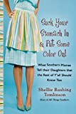 img - for Suck Your Stomach In and Put Some Color On!: What Southern Mamas Tell Their Daughters that the Rest of Y'all Should Know Too book / textbook / text book