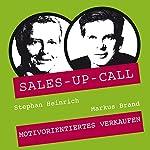 Motivorientiertes Verkaufen (Sales-up-Call)   Stephan Heinrich,Markus Brand