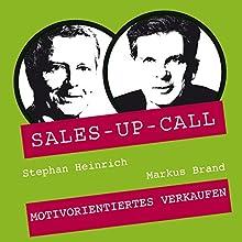 Motivorientiertes Verkaufen (Sales-up-Call) Hörbuch von Stephan Heinrich, Markus Brand Gesprochen von: Stephan Heinrich, Markus Brand