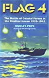 Flag 4: The Battle of Coastal Forces in the Mediterranean 1939-1945 (1861760671) by Pope, Dudley