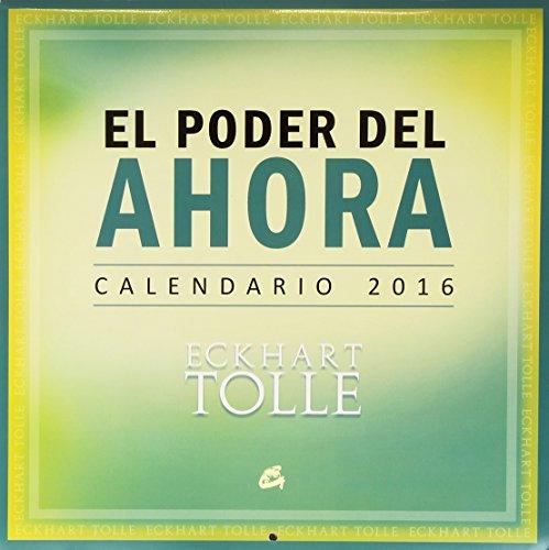 Calendario 2016. El Poder Del Ahora