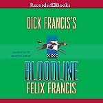Dick Francis's Bloodline | Felix Francis