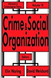img - for Crime and Social Organization (Advances in Criminological Theory) book / textbook / text book