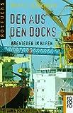 Der aus den Docks: Abenteuer im Hafen - Mario Giordano