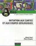echange, troc Denis Sorel, Pierre Vergely - Initiation aux cartes et aux coupes géologiques