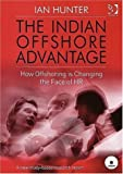 The Indian Offshore Advantage: How Offshoring Is Changing the Face of HR (0566086824) by Hunter, Ian