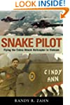 Snake Pilot: Flying the Cobra Attack...