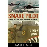Snake Pilot: Flying the Cobra Attack Helicopter in Vietnam ~ Randy R. Zahn