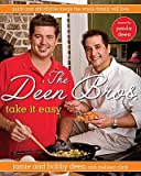The Deen Bros. Take It Easy: Quick and Affordable Meals the Whole Family Will Love [Hardcover]