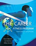 The Career Fitness Program: Exercisin...
