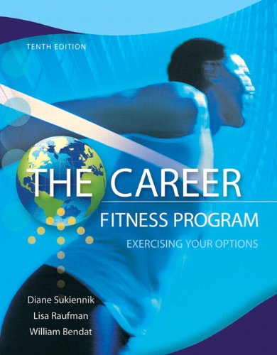 The Career Fitness Program: Exercising Your Options (10th...