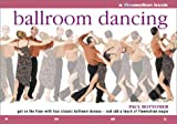 img - for Ballroom Dancing: Get on the Floor with Four Classic Ballroom Dances - and Add a Touch of Flowmotion Magic book / textbook / text book