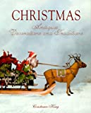 Constance Eileen King Christmas Antiques, Decorations and Traditions