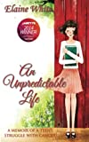 img - for An Unpredictable Life: A Memoir of a Teen's Struggle With Cancer book / textbook / text book