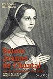 echange, troc Françoise Bouchard - Sainte Jeanne de Chantal ou la puissance d'aimer