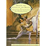 Behind the Scenes at the Ballet: Rehearsing and Performing The Sleeping Beauty ~ Leslie E. Spatt