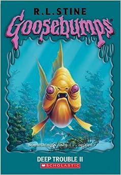 Deep Trouble II (Goosebumps #58): R L Stine, R.L. Stine