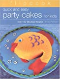 Flipcook: Quick & Easy Party Cakes for Kids: Over 130 Delicious Recipes