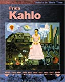Frida Kahlo (Artists in Their Time)