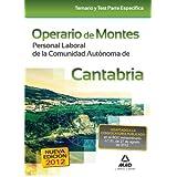 Operario de Montes. Personal Laboral de la Comunidad Autónoma de Cantabria. Temario y Test parte específica (Spanish...