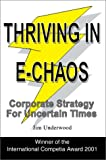 img - for Thriving in E-Chaos: Corporate Strategy for Uncertain Times book / textbook / text book