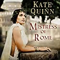 Mistress of Rome: Empress of Rome, Book 1 (       UNABRIDGED) by Kate Quinn Narrated by Elizabeth Wiley