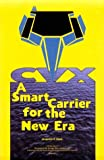 CVX: A Smart Carrier for the New Era (Special Report (Institute for Foreign Policy Analysis).) (1574881914) by Davis, Jacquelyn K.