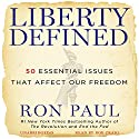 Liberty Defined: 50 Essential Issues That Affect Our Freedom Audiobook by Ron Paul Narrated by Bob Craig