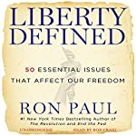 Liberty Defined: 50 Essential Issues That Affect Our Freedom | Ron Paul