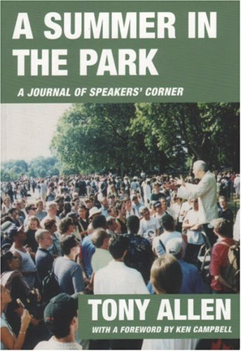 A Summer In The Park: A Journal Of Speakers' Corner