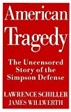 img - for American Tragedy: The Uncensored Story of the Simpson Defense book / textbook / text book