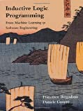 Inductive Logic Programming: From Machine Learning to Software Engineering (Logic Programming) (English Edition)