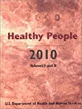 img - for Healthy People 2010: Understanding and Improving Health, Volumes I and II book / textbook / text book