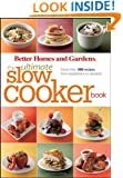 The Ultimate Slow Cooker Book: More than 400 Recipes from Appetizers to Desserts (Better Homes and Gardens Ultimate)