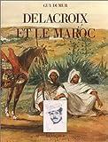 echange, troc Guy Dumur - Delacroix et le Maroc
