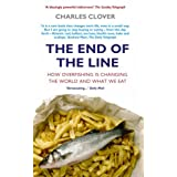 The End Of The Line: How Overfishing Is Changing the World and What We Eatby Charles Clover